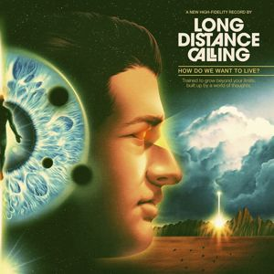 Long Distance Calling How do we want to live? CD standard