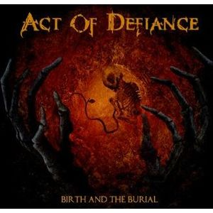 Act Of Defiance Birth and the burial CD standard